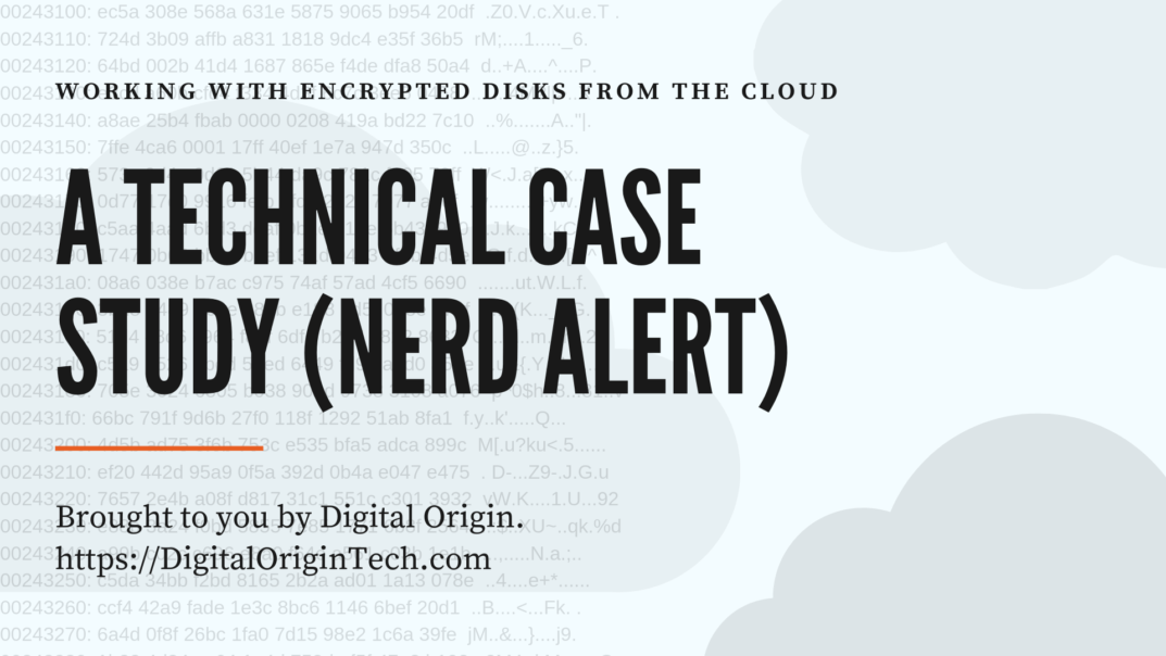 Digital Origin - Encrypted Disks from the Cloud